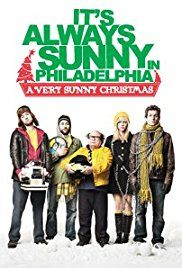"""It's Always Sunny in Philadelphia"" A Very Sunny Christmas"