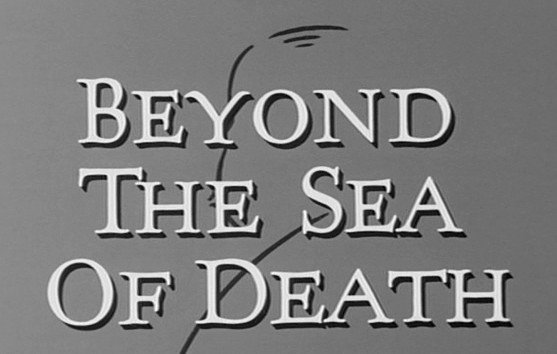 The Alfred Hitchcock Hour: Beyond the Sea of Death