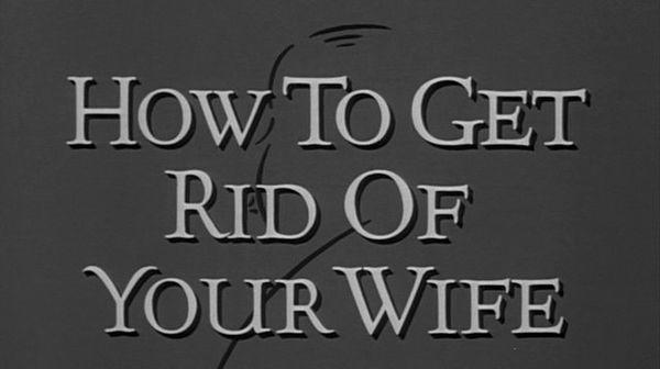 The Alfred Hitchcock Hour: How to Get Rid of Your Wife